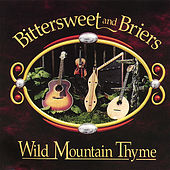 Play & Download Wild Mountain Thyme by Bittersweet and Briers | Napster