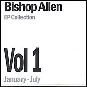 Ep Collection Vol. 1 by Bishop Allen