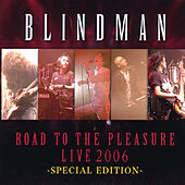 Play & Download Road to the Pleasure Live 2006 -Special Edition- by Blindman | Napster
