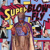 Play & Download Superblowfly by Blowfly | Napster