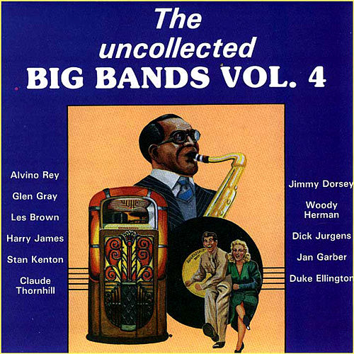 Play & Download The Uncollected Big Bands (Vol 4) by Various Artists | Napster