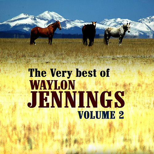Play & Download The Very Best Of Waylon Jennings Volume 2 by Waylon Jennings | Napster