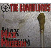 Play & Download Wax Museum by The Boardlords | Napster