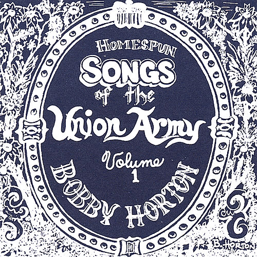 Homespun Songs of the Union Army, Volume 1 by Bobby Horton