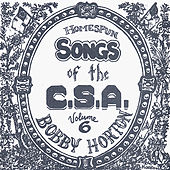 Homespun Songs of the C. S. A., Volume 6 by Bobby Horton