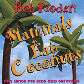 Play & Download Mammals Eat Coconuts by Bob Roden | Napster