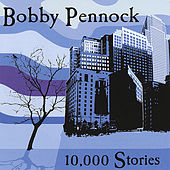 10,000 Stories by Bobby Pennock
