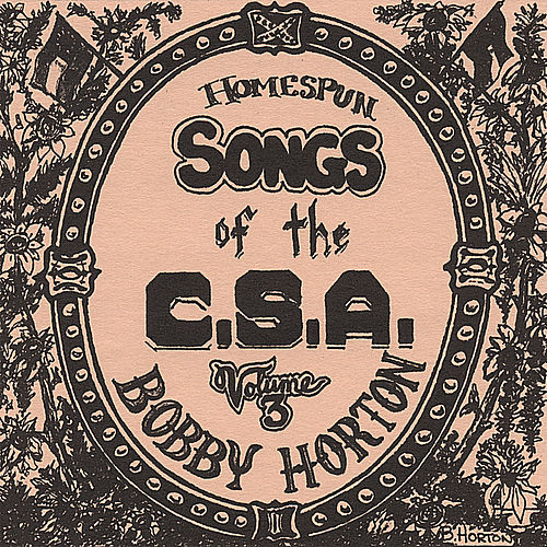 Play & Download Homespun Songs of the C. S. A., Volume 3 by Bobby Horton   Napster