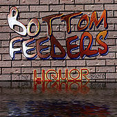 Play & Download The Liquor Store by Bottom Feeders | Napster