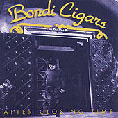 Play & Download After Closing Time by Bondi Cigars | Napster