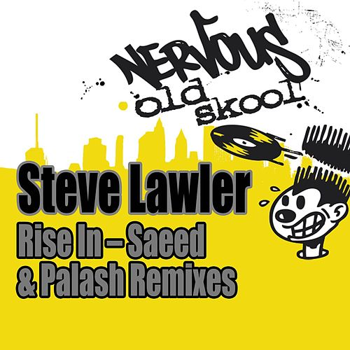 Play & Download Rise In (Saeed & Palash Remixes) by Steve Lawler | Napster