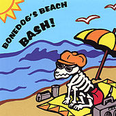 Play & Download Bonedog's Beach Bash Vol.1 by Various Artists | Napster
