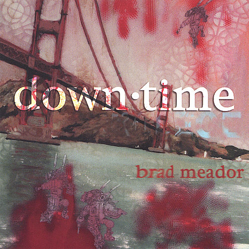 Downtime by Brad Meador