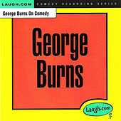 Play & Download George Burns on Comedy by George Burns | Napster