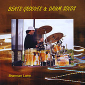 Beats Grooves & Drum Solos by Brannan Lane