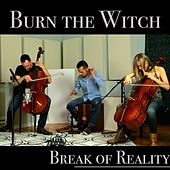 Play & Download Burn the Witch by Break of Reality | Napster