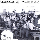 Coarsegold by Creed Bratton