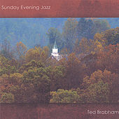 Play & Download Sunday Evening Jazz by Ted Brabham | Napster