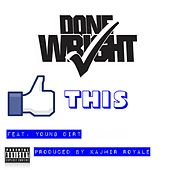 Like This (feat. Young Dirt) by Done Wright