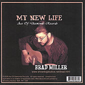My New Life by Brad Miller