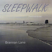 Play & Download Sleepwalk - Somnambula by Brannan Lane | Napster