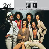 Play & Download The Best of Switch 20th Century Masters The Millennium Collection by Switch | Napster