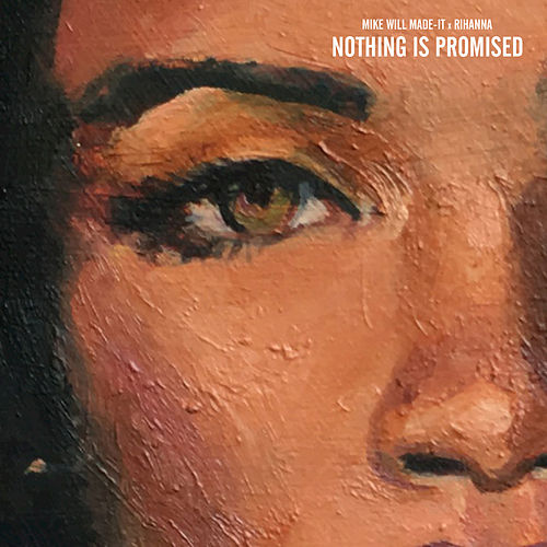 Nothing Is Promised by Mike Will Made It