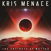 Play & Download The Entirety Of Matter - EP by Kris Menace | Napster