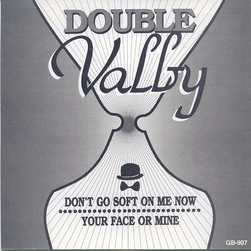 Double Valby (Don't Go Soft on Me Now / Your Face or Mine) by John Valby