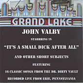 It's a Small Dick After All by John Valby