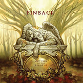 Play & Download Autumn of the Seraphs by Pinback | Napster
