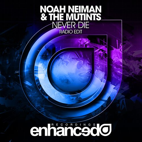 Play & Download Never Die by Noah Neiman | Napster