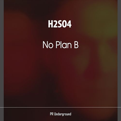 No Plan B by H2SO4