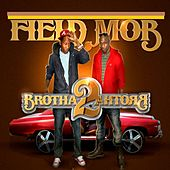 Play & Download Brotha 2 Brotha by Field Mob | Napster