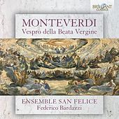 Play & Download Monteverdi: Vespro della Beata Vergine by Federico Bardazzi Ensemble San Felice | Napster