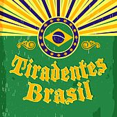 Tiradentes Brasil by Various Artists