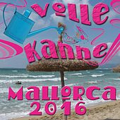 Volle Kanne Mallorca 2016 by Various Artists