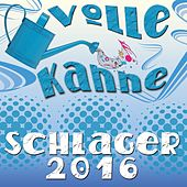 Volle Kanne Schlager 2016 by Various Artists