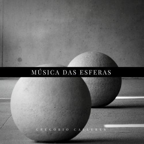 Play & Download A Música das Esferas by Gregório Calleres | Napster