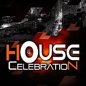 House Celebration by Various Artists
