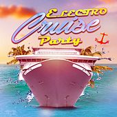 Play & Download Electro Cruise Party by Various Artists | Napster