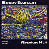 Absolute Hell by Bobby Radcliff