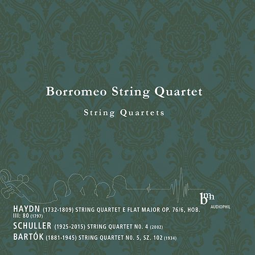 Haydn, Schuller, Bartók: Works for String Quartet by Borromeo String Quartet