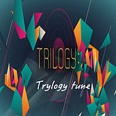 Play & Download Trylogy Tune by Trilogy | Napster