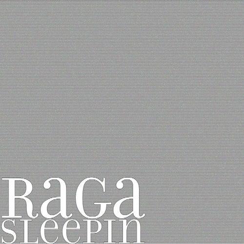 Sleepin by Raga