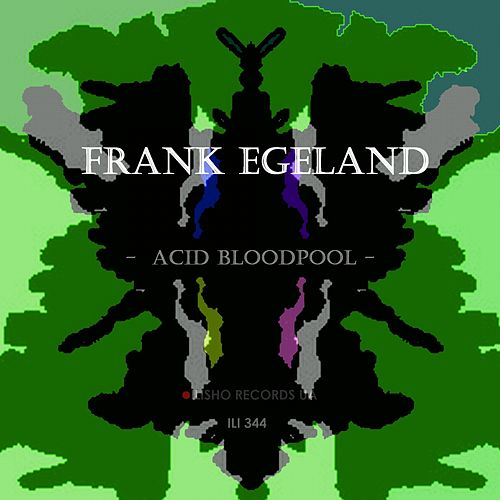 Play & Download Acid Bloodpool by Frank Egeland | Napster