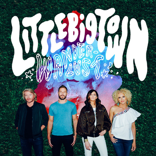 Play & Download Wanderlust by Little Big Town | Napster