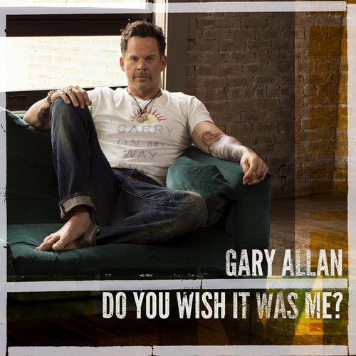 Play & Download Do You Wish It Was Me? by Gary Allan | Napster