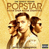 Popstar: Never Stop Never Stopping by The Lonely Island