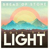 Hold the Light by Bread of Stone